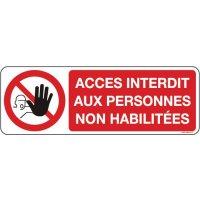 Panneaux accès interdit aux personnes non habilitées