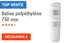 TOP VENTE - Balise polyéthylène 750 mm