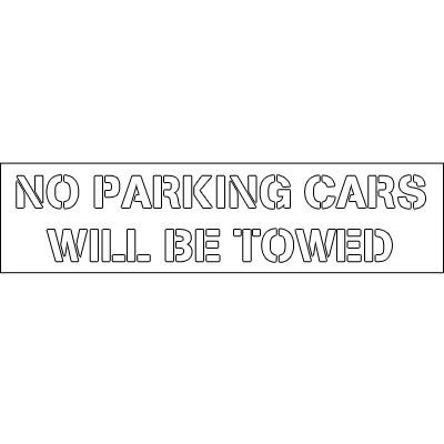 Plastic Word Stencils - No Parking Cars Will Be Towed