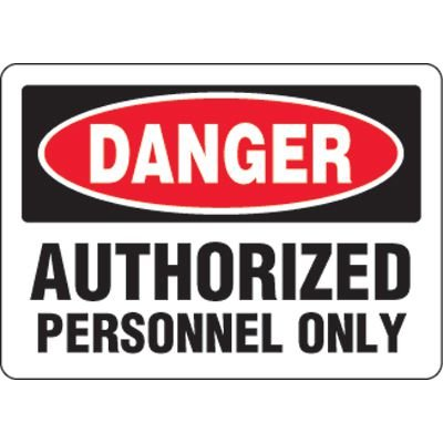 Eco-Friendly Danger Authorized Personnel Only Signs
