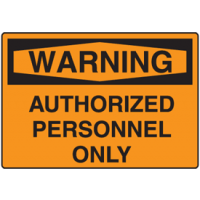 Warning Signs - Authorized Personnel Only