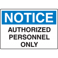 Harsh Condition OSHA Signs - Authorized Personnel Only