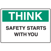 Informational Signs - Think Safety Starts With You