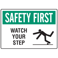 Informational Signs - Safety First Watch Your Step