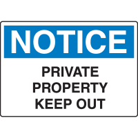 Notice Signs - Notice Private Property Keep Out