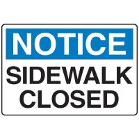 Construction Safety Signs - Notice Sidewalk Closed