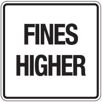 Reflective Traffic Reminder Signs - Fines Higher