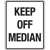 Reflective Traffic Reminder Signs - Keep Off Median