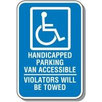 Handicap Signs - Van Accessible Violators Will Be Towed (Symbol of Access)