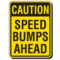 Reflective Caution Speed Bumps Ahead Sign