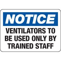 Ventilators Only To Be Used By Trained Staff Sign