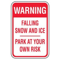 OSHA Warning Sign: Falling Snow And Ice - Park At Your Own Risk