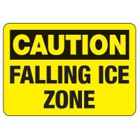 OSHA Caution Sign: Falling Ice Zone