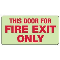 This Door For Fire Exit Only Photoluminescent Sign