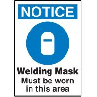 Welding Safety Signs - Notice Welding Mask Must Be Worn In This Area