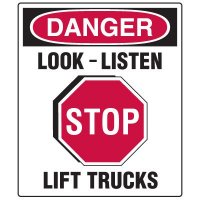 Forklift Safety Signs - Danger Stop Look Listen Lift Trucks With Stop Symbol