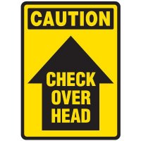 Crane Safety Signs - Caution Check Over Head with Arrow Up Symbol