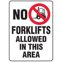 Forklift Safety Signs - No Fork Lifts Allowed In This Area With No Forklift Symbol