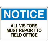 Construction Safety Signs - Notice All Visitors Must Report To Field Office