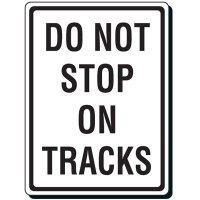Reflective Traffic Signs - Do Not Stop On Tracks