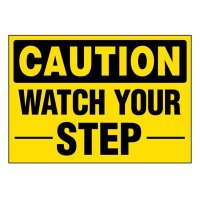 Ultra-Stick Signs - Caution Watch Your Step