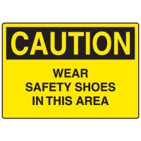 Personal Protective Wear Caution Signs - Wear Safety Shoes
