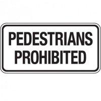Reflective Pedestrian Signs - Pedestrians Prohibited