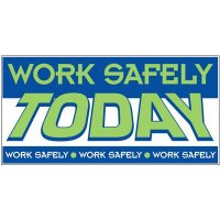 Giant Safety Posters - Work Safely Today