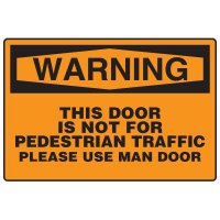 Forklift Safety Signs - Warning This Door Is Not For Pedestrian Traffic Please Use Man Door