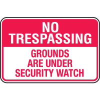 Property Security Signs - Grounds Under Watch
