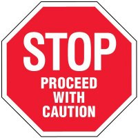 Stop Signs - Stop Proceed With Caution