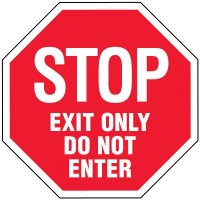 Stop Signs - Stop Exit Only Do Not Enter