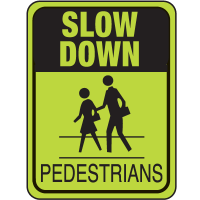 School Safety Signs - Slow Down Pedestrians