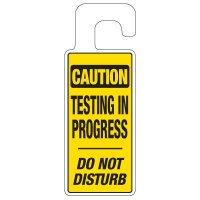 Door Knob Hangers - Caution Testing In Progress