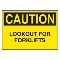 Cold Adhesion Safety Labels - Caution Look Out For Fork Lifts