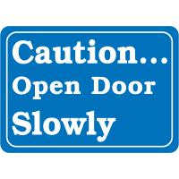 Interior Decor Security Signs- Caution Open Door Slowly