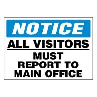 Ultra-Stick Signs - Notice Visitors Report To Office