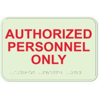 Authorized Personnel Only - Glo-Brite® ADA Braille Signs