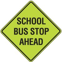Fluorescent Pedestrian Signs - School Bus Stop Ahead