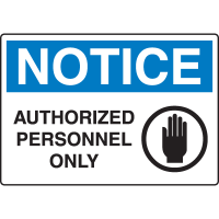 Harsh Condition Safety Signs - Notice - Authorized Personnel Only