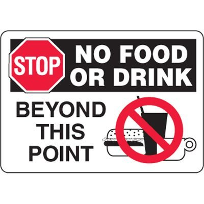 Eco-Friendly Sign - Stop No Food Or Drink Beyond This Point