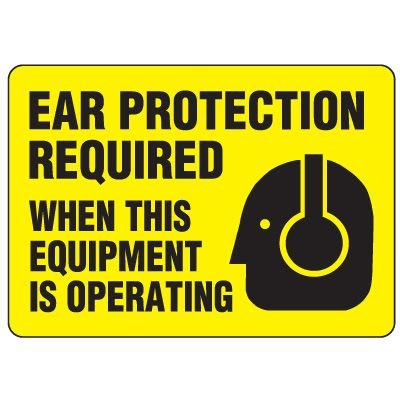 Eco-Friendly Sign - Ear Protection Required When This Equipment is Operating