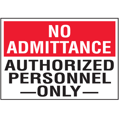 No Admittance - Authorized Personnel Only