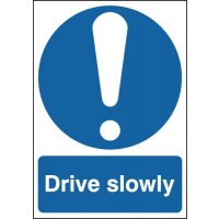Drive Slowly Outdoor Aluminium Signs