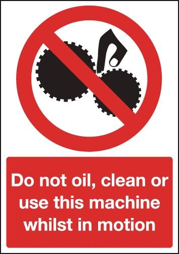 Do Not Oil/Clean/Use This Machine Whilst In Motion Sign