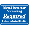Interior Decor Security Signs - Metal Dectector Screening Required Before Entering Facility