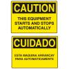 OSHA Caution Signs - Equipment Starts Stops Automatically - English or Spanish