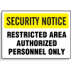 Security Notice Signs -  Restricted Area Authorized Personnel Only