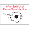 Housekeeping Signs - After Each Use Please Clean Machine