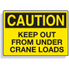 Crane Safety Signs - Keep From Under Crane Loads